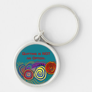 Quitting is Not An Option, Don't Give Up, Fight Silver-Colored Round Keychain