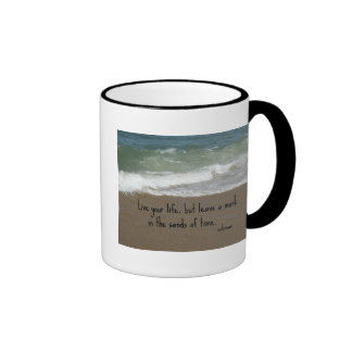"""Quote about life: """"Live your life, but leave a..."""" Coffee Mug"""