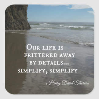 Quote about simplifing life. square sticker