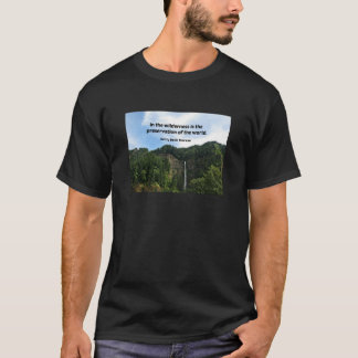 Quote about the Wilderness. T-Shirt