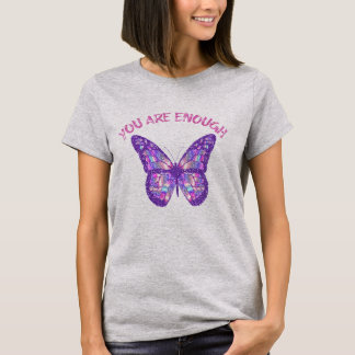 Quote Affirmation: You are Enough T-Shirt