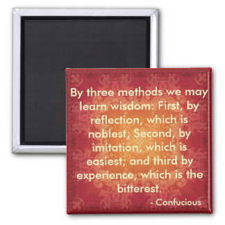 Quote by Confucious 3 Methods of Wisdom Square Magnet