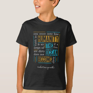 Quote by Mahatma Gandhi T-Shirt