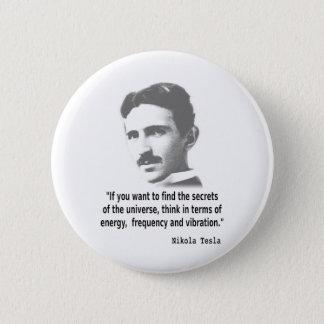 Quote By Nikola Tesla 2 Inch Round Button