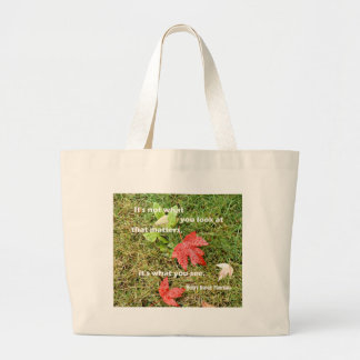 Quote byThoreau: It's not what you look at that Large Tote Bag