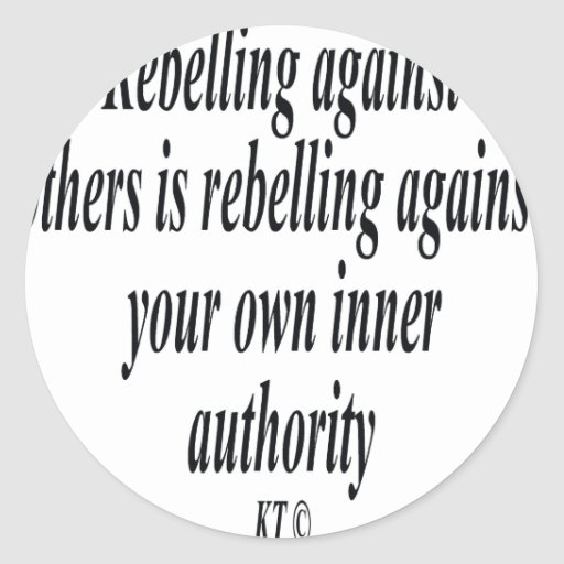 Quote for rebelling against others stickers