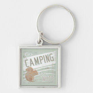 Quote | Go Camping, Or Go Nuts Silver-Colored Square Keychain
