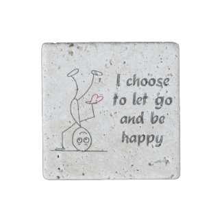 Quote: I choose to let go and be happy Stone Magnets