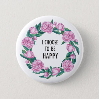 Quote in watercolor Peony wreath 2 Inch Round Button