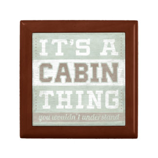Quote | It's A Cabin Thing Gift Box