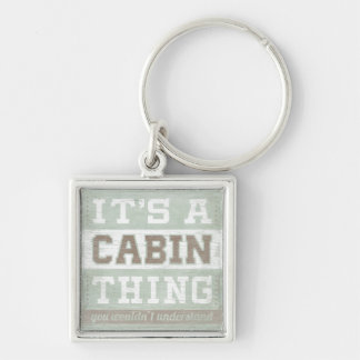 Quote | It's A Cabin Thing Silver-Colored Square Keychain