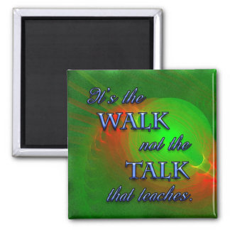 Quote It's The Walk Magnet