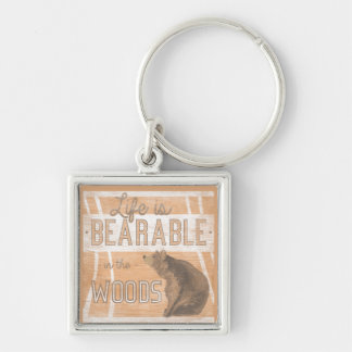 Quote | Life Is Bearable In The Woods Silver-Colored Square Keychain