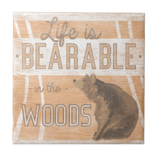 Quote | Life Is Bearable In The Woods Tile