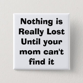 quote, mom, parenting 2 inch square button