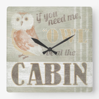 Quote | Owl Be At The Cabin Square Wall Clock