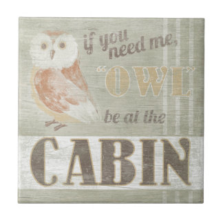 Quote | Owl Be At The Cabin Tile