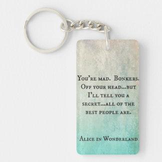 Quote pious Alice in wonderland Keychain