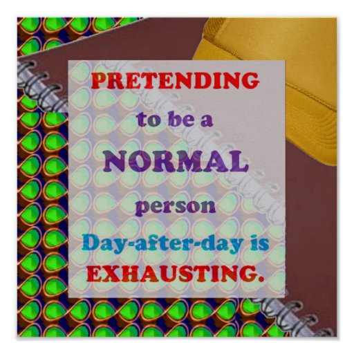 QUOTE pretending normal exhausting stress bully 99 Poster