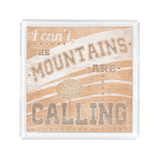 Quote | The Mountains Are Calling Acrylic Tray
