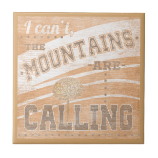 Quote | The Mountains Are Calling Tile