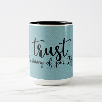 Quote | Trust The Timing of Your Life | Mug