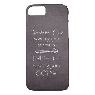 Quote Typography: Don't Tell God how big Storm is iPhone 7 Case