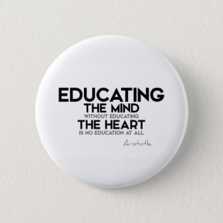 QUOTES: Aristotle: Educating mind, heart 2 Inch Round Button