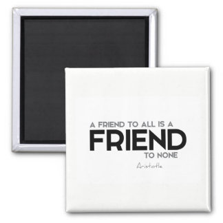 QUOTES: Aristotle: Friend to all Magnet