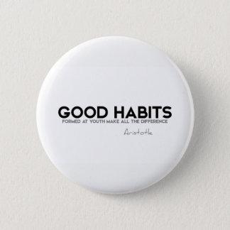 QUOTES: Aristotle: Good habits 2 Inch Round Button