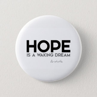 QUOTES: Aristotle: Hope: waking dream 2 Inch Round Button