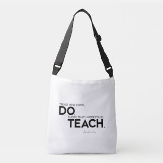 QUOTES: Aristotle: Know, do, teach Crossbody Bag