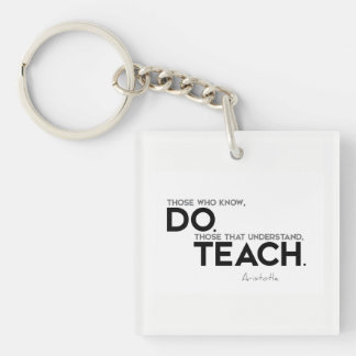 QUOTES: Aristotle: Know, do, teach Keychain