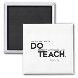 QUOTES: Aristotle: Know, do, teach Square Magnet