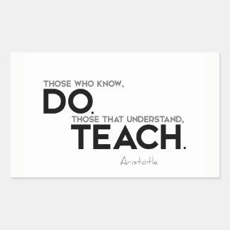 QUOTES: Aristotle: Know, do, teach Sticker