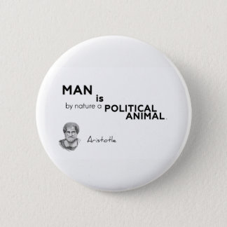 QUOTES: Aristotle: Man: political animal 2 Inch Round Button