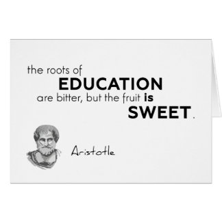 QUOTES: Aristotle: Roots of education Card