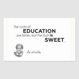 QUOTES: Aristotle: Roots of education Sticker