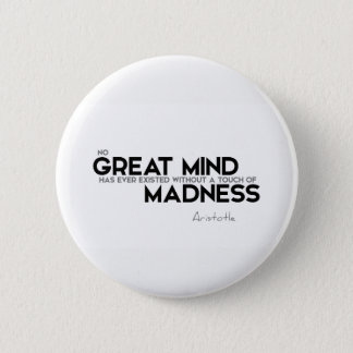 QUOTES: Aristotle: Touch of madness 2 Inch Round Button