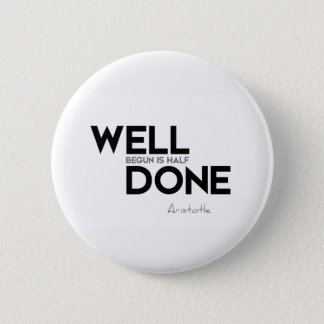 QUOTES: Aristotle: Well done 2 Inch Round Button