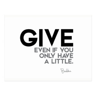 QUOTES: Buddha: Give Postcard