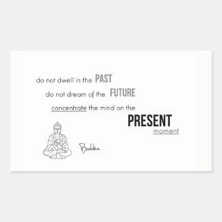 QUOTES: Buddha: Present moment Sticker