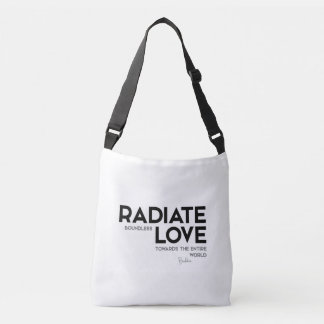 QUOTES: Buddha: Radiate boundless love Crossbody Bag