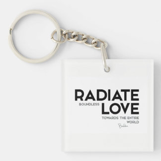 QUOTES: Buddha: Radiate boundless love Single-Sided Square Acrylic Keychain