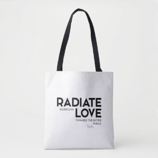 QUOTES: Buddha: Radiate boundless love Tote Bag