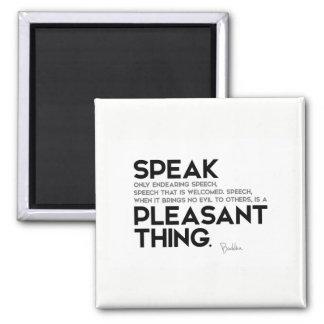 QUOTES: Buddha: Speak endearing speech Magnet
