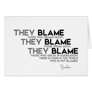 QUOTES: Buddha: They blame Card