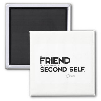QUOTES: Cicero: A friend: second self Magnet