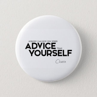 QUOTES: Cicero: Advice yourself 2 Inch Round Button