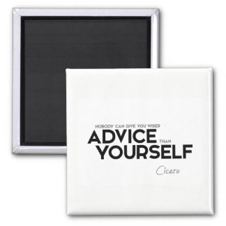 QUOTES: Cicero: Advice yourself Magnet